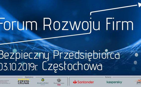 """FORUM ROZWOJU FIRM """"BEZPIECZNY PRZEDSIĘBIORCA"""" 03.10.19 r."""